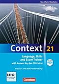 Context 21 - Nordrhein-Westfalen: Language, Skills and Exam Trainer: Klausur- und Abiturvorbereitung. Workbook mit CD-Extra - Mit Answer Key. CD-Extra mit Hörtexten und Vocab Sheets