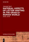 Material Aspects of Letter Writing in the Graeco-Roman World