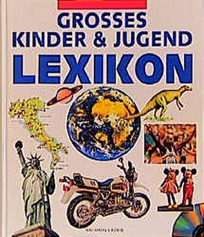 Grosses Kinder- und Jugendlexikon. Über 4500 Stichworte