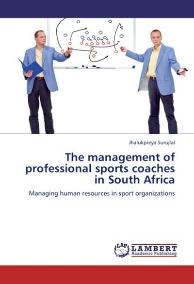The management of professional sports coaches in South Africa