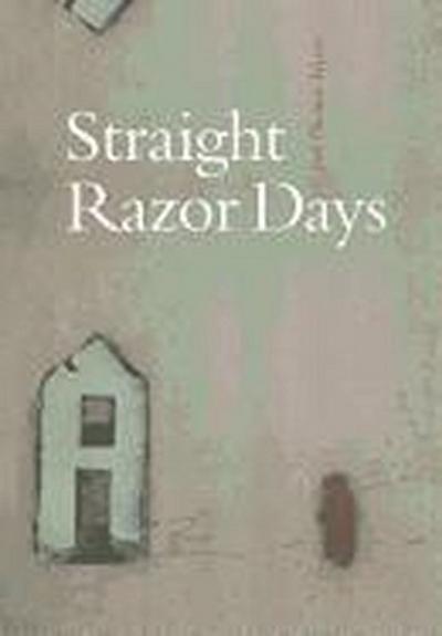 Straight Razor Days