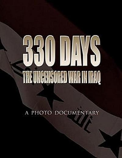 330 Days: The Uncensorced War in Iraq