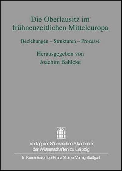 Die Oberlausitz im frühneuzeitlichen Mitteleuropa