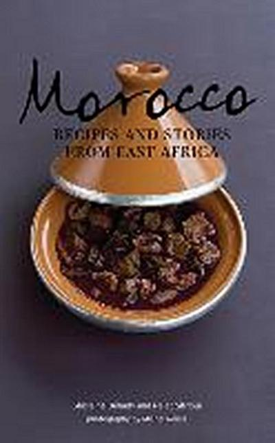 Morocco: Recipes and Stories from East Africa