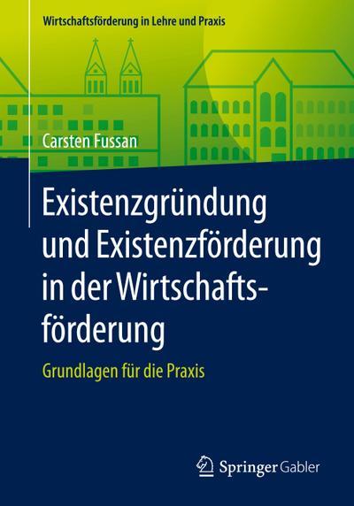 Existenzgründung und Existenzförderung in der Wirtschaftsförderung