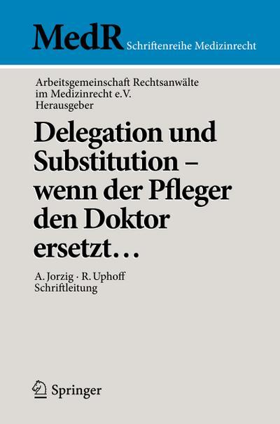 Delegation und Substitution - wenn der Pfleger den Doktor ersetzt...