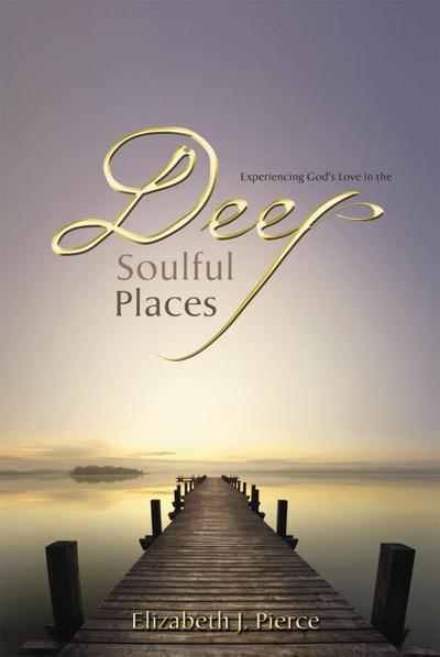 Deep, Soulful Places