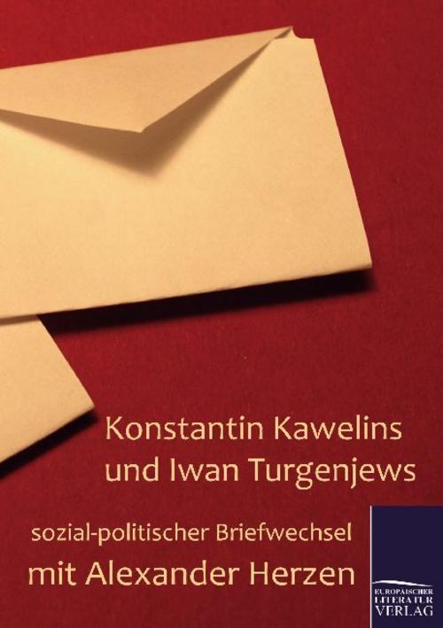 Konstantin Kawelins und Iwan Turgenjews sozial-politischer Briefwechsel mit ...