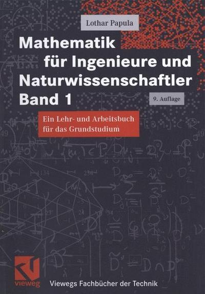 Mathematik für Ingenieure und Naturwissenschaftler, Bd.1 (Viewegs Fachbücher der Technik)