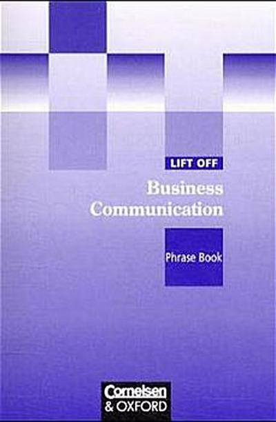 Band 4 - Lift Off Business Communication: Phrase Book