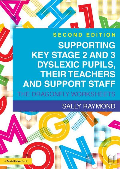Supporting Key Stage 2 and 3 Dyslexic Pupils, their Teachers and Support Staff