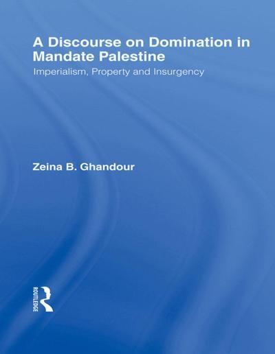 A Discourse on Domination in Mandate Palestine