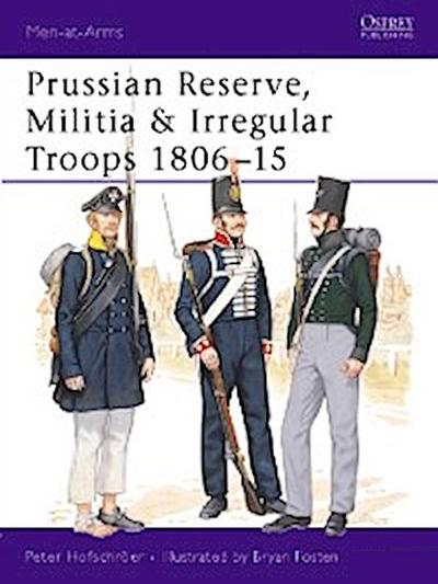 Prussian Reserve, Militia & Irregular Troops 1806 15