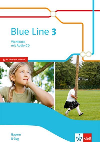 Blue Line 3 R-Zug. Workbook mit Audio-CD Klasse 7.  Ausgabe Bayern