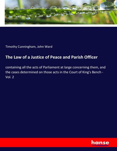The Law of a Justice of Peace and Parish Officer