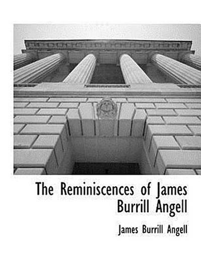 The Reminiscences of James Burrill Angell