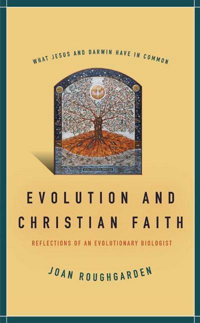 Evolution and Christian Faith: Reflections of an Evolutionary Biologist