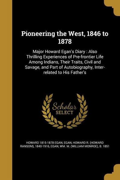 Pioneering the West, 1846 to 1878