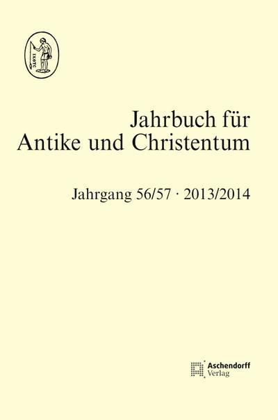 Jahrbuch für Antike und Christentum, Band 56/57 2013/2014