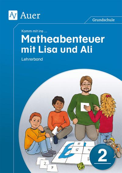 Komm mit ins Matheabenteuer mit Lisa und Ali Kl. 2