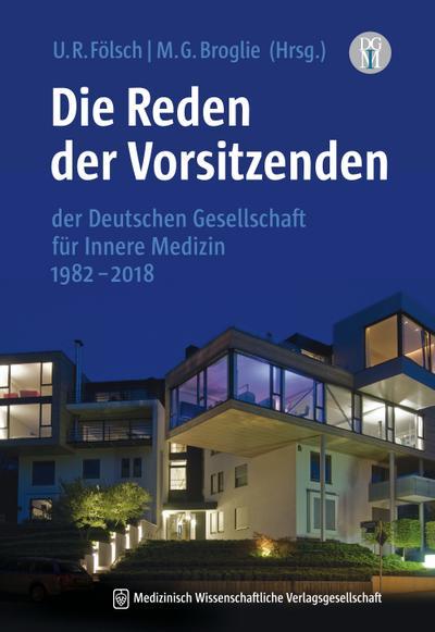 Die Reden der Vorsitzenden der Deutschen Gesellschaft für Innere Medizin 1982–2018: 3., aktualisierte und erweiterte Auflage