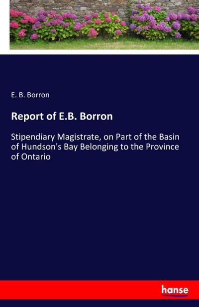 Report of E.B. Borron