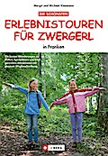 Die schönsten Erlebnistouren für Zwergerl; in ...