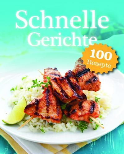 Everyday: Schnelle Gerichte - Parragon - Gebundene Ausgabe, Deutsch, , 100 Rezepte, 100 Rezepte
