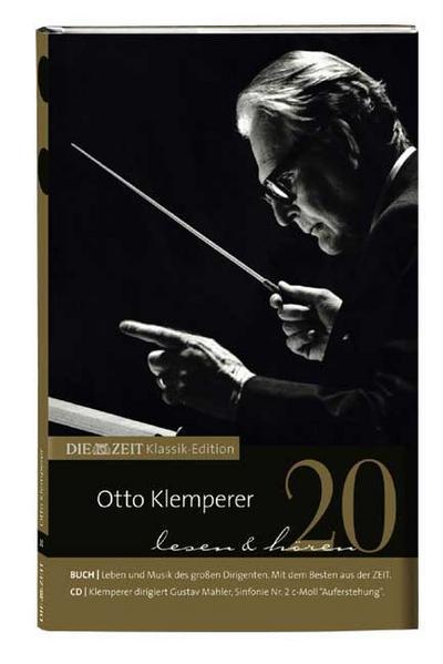 DIE ZEIT Klassik-Edition, Bücher und Audio-CDs, Bd.20 : Otto Klemperer lesen & hören, Buch und Audio-CD