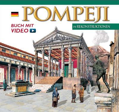 Pompeji in Rekonstruktionen