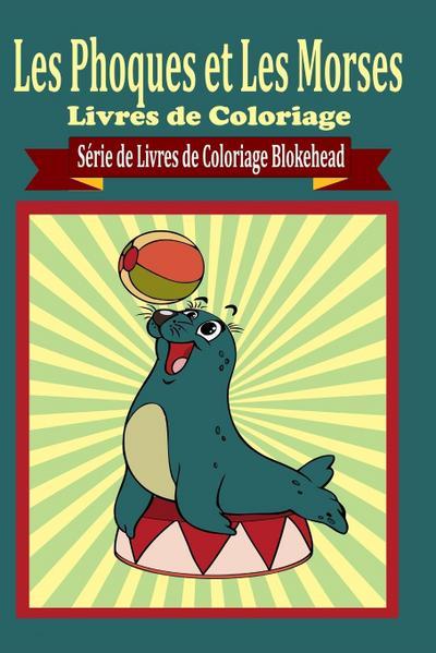 Les Phoques Et Les Morses Livres de Coloriage