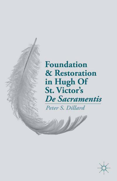 Foundation and Restoration in Hugh Of St. Victor's De Sacramentis