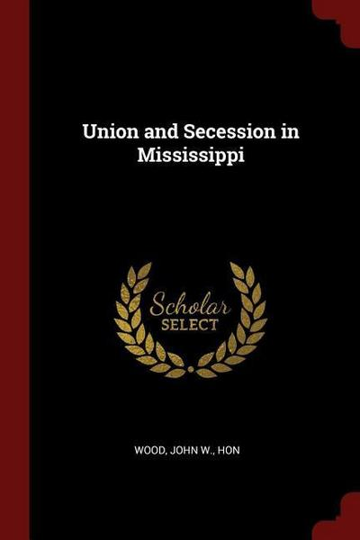 Union and Secession in Mississippi
