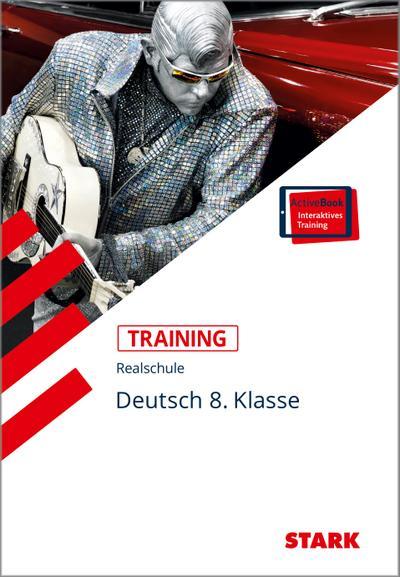 Training Realschule - Deutsch 8. Klasse + ActiveBook
