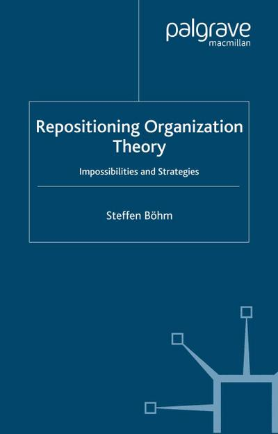 Repositioning Organization Theory