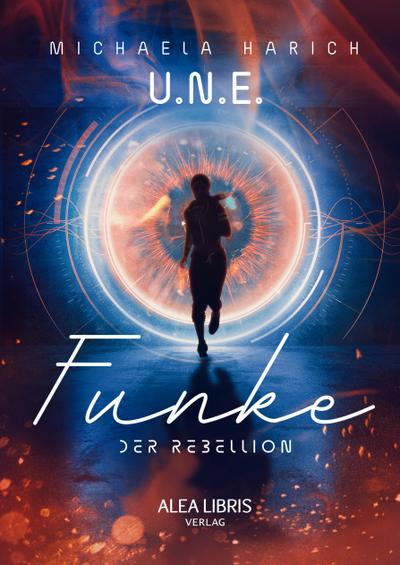 U.N.E. - Funke der Rebellion
