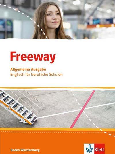 Freeway Baden-Württemberg 2016. Schülerbuch. Englisch für Berufskollegs