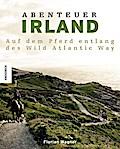 Abenteuer Irland: Mit dem Pferd entlang des W ...