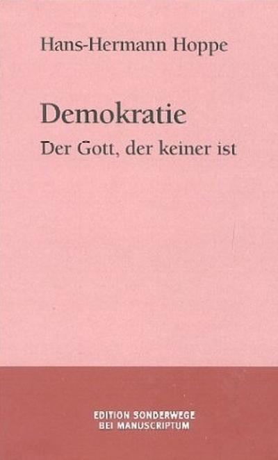 Demokratie. Der Gott, der keiner ist