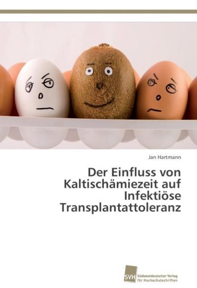 Der Einfluss von Kaltischämiezeit auf Infektiöse Transplantattoleranz