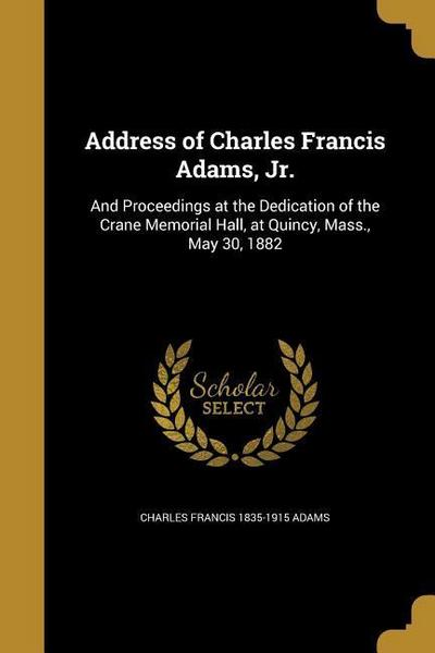 ADDRESS OF CHARLES FRANCIS ADA