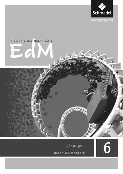Elemente der Mathematik SI 6. Lösungen. Baden-Württemberg