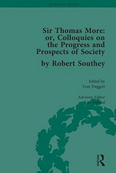Sir Thomas More: or, Colloquies on the Progress and Prospects of Society, by Robert Southey