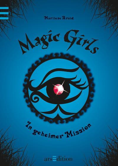 In geheimer Mission; Magic Girls Bd. 7   ; Ill. v. Schmidt, Petra; Deutsch;  -