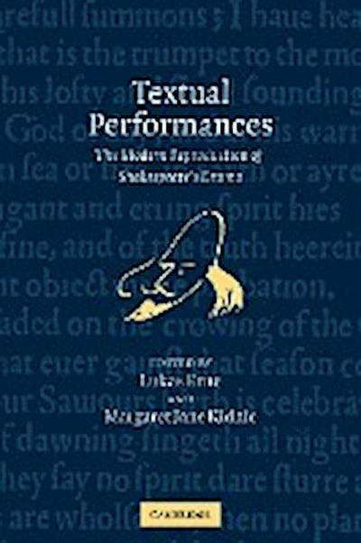 Textual Performances: The Modern Reproduction of Shakespeare's Drama