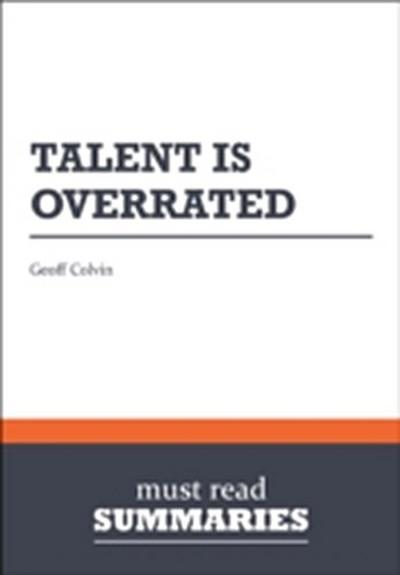 Summary: Talent is overrated  Geoff Colvin