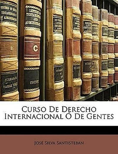 Curso De Derecho Internacional Ó De Gentes