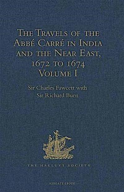 Travels of the Abbe Carre in India and the Near East, 1672 to 1674