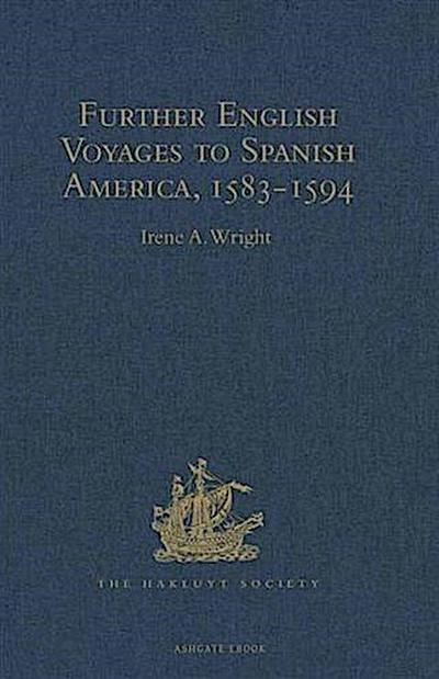 Further English Voyages to Spanish America, 1583-1594