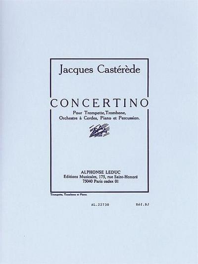 Concertino pour trompette, trombone, orchestre de cordes, piano etpercussion : pour trompette, trombone et piano